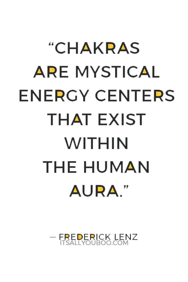 """""""Chakras are mystical energy centers that exist within the human aura."""" — Frederick Lenz"""