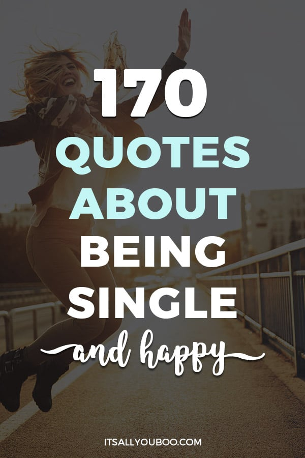 170 Positive Quotes About Single and Happy