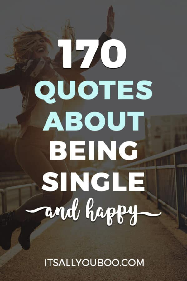 170 Positive Quotes About Being Single and Happy