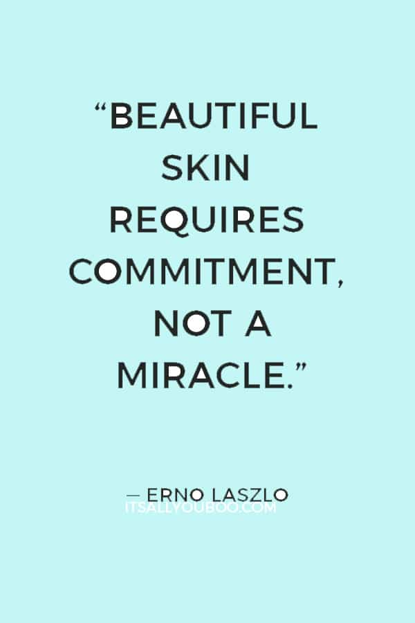 """""""Beautiful skin requires commitment, not a miracle."""" — Erno Laszlo"""