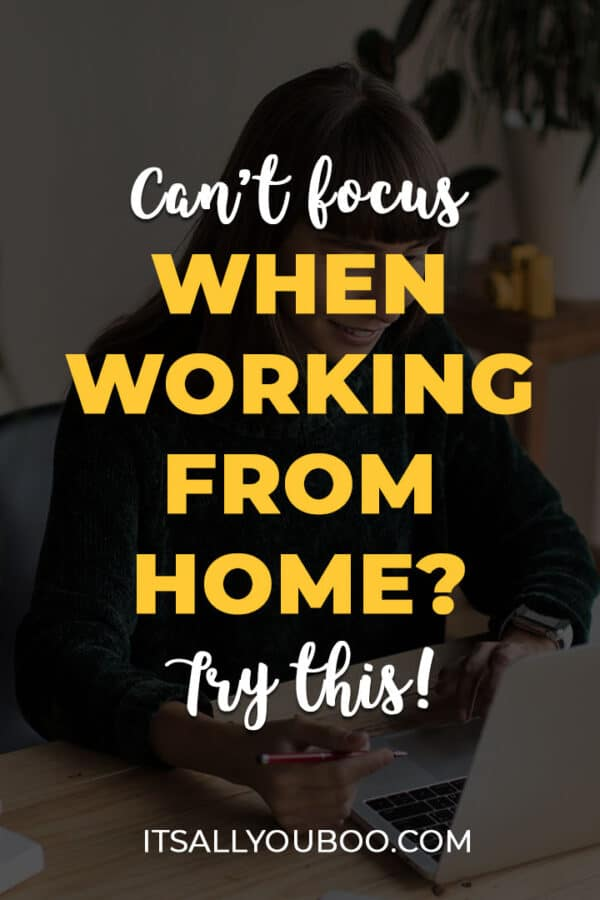 Can't Focus When Working from Home? Try this!
