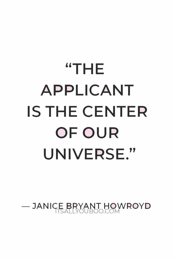 """""""The applicant is the center of our universe."""" – Janice Bryant Howroyd"""