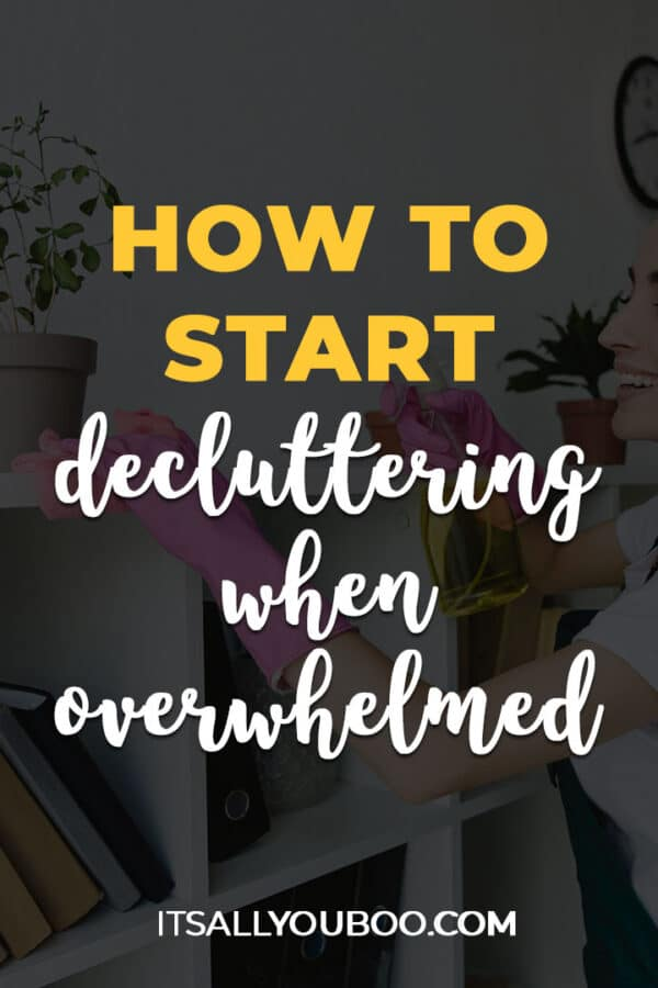How to Start Decluttering When Overwhelmed With Stuff