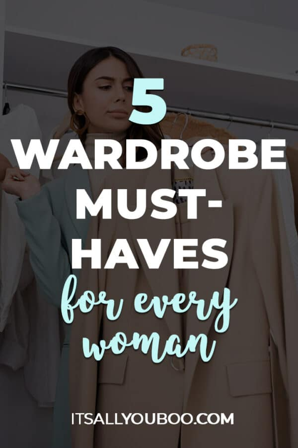 5 Wardrobe Must-Haves For Every Woman to Boost Her Confidence