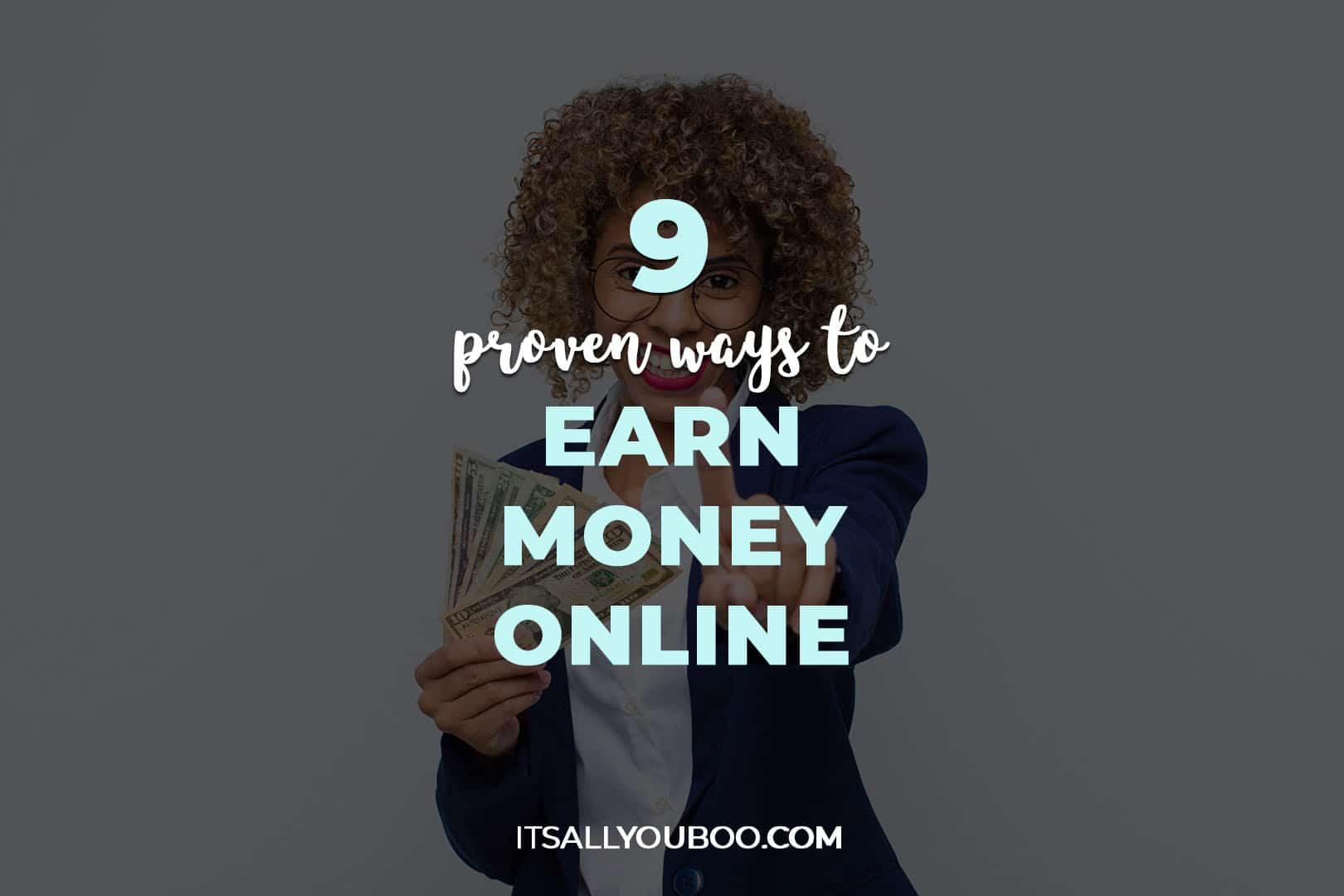 9 Proven Ways to Earn Money Online in 2021
