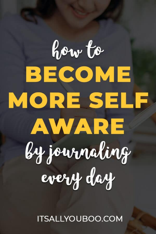 How to Become Self Aware by Journaling Every Day