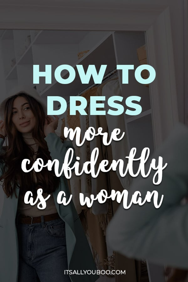 How to Dress Confidently as a Woman No Matter Your Style