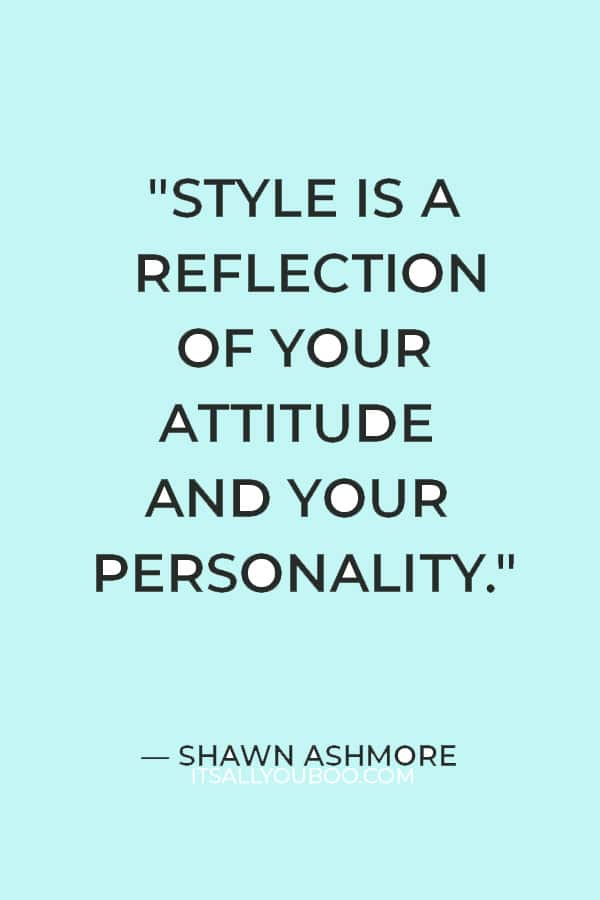 """""""Style is a reflection of your attitude and your personality."""" ― Shawn Ashmore"""