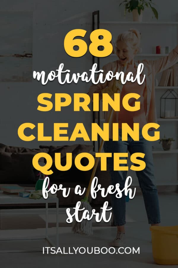 68 Motivational Spring Cleaning Quotes for a Fresh Start