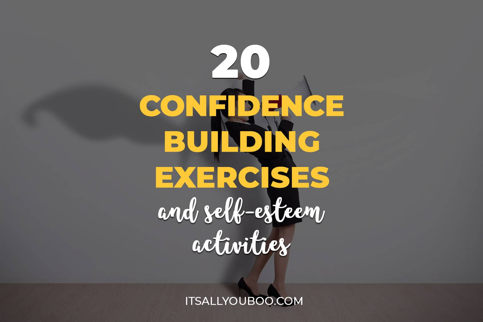 20 Confidence Building Exercises and Self-Esteem Activities