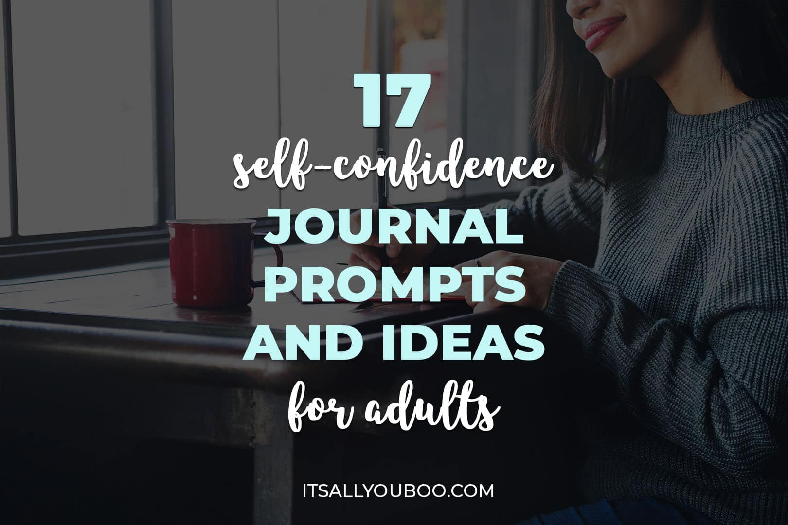 17 Self-Confidence Journal Prompts and Ideas for Adults