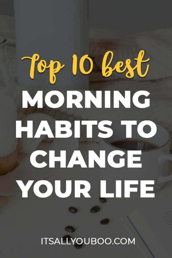 Top 10 Best Morning Habits to Change Your Life