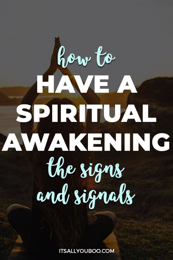 How to Have a Spiritual Awakening: Signs and Signals
