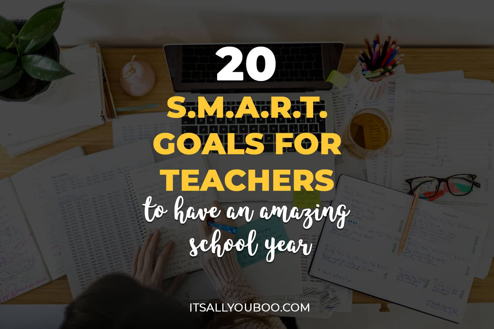 20 SMART Goals for Teachers to Have an Amazing School Year