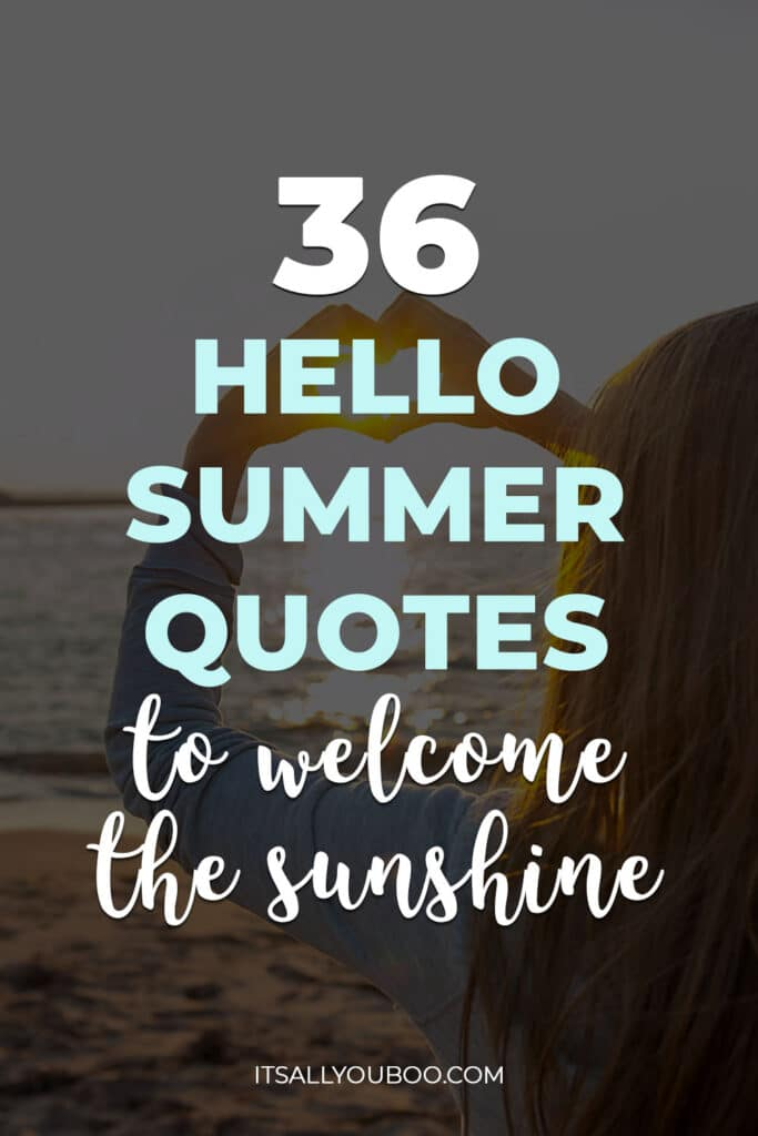 38 Hello Summer Quotes to Welcome the First Day of Sunshine