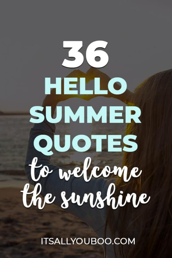 36 Hello Summer Quotes to Welcome the First Day of Sunshine