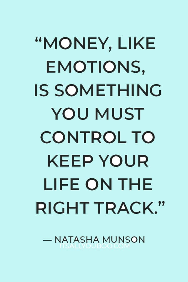 """""""Money, like emotions, is something you must control to keep your life on the right track."""" ― Natasha Munson"""