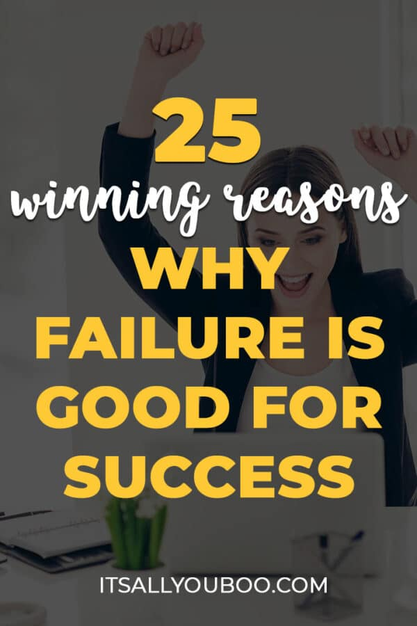 25 Winning Reasons Why Failure is Good for Success