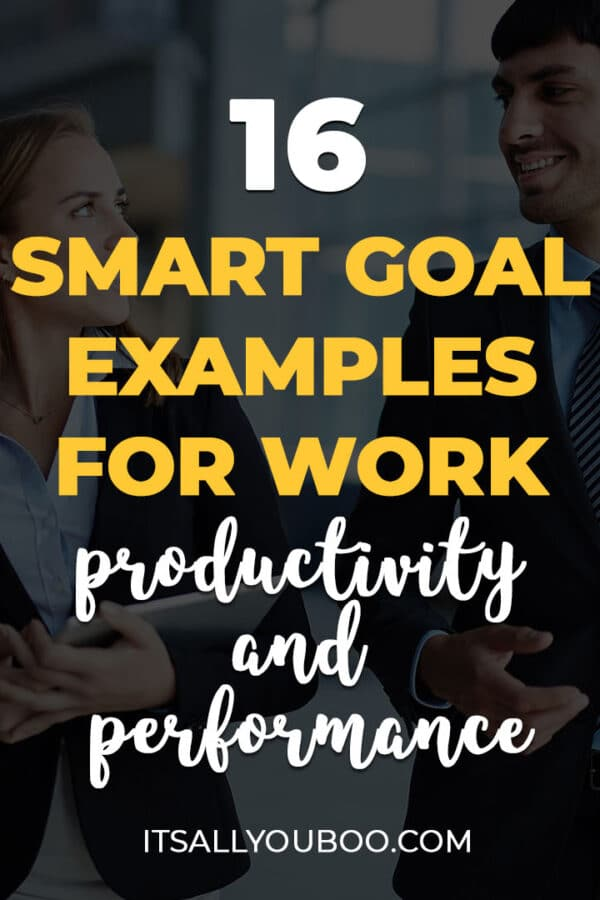 16 SMART Goal Examples for Work Productivity and Performance