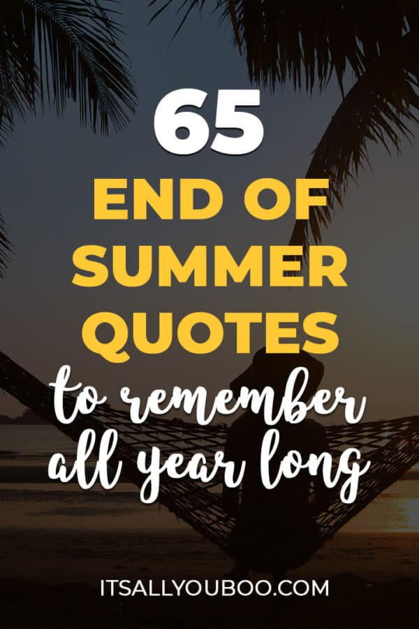 65 End of Summer Quotes to Remember All Year Long