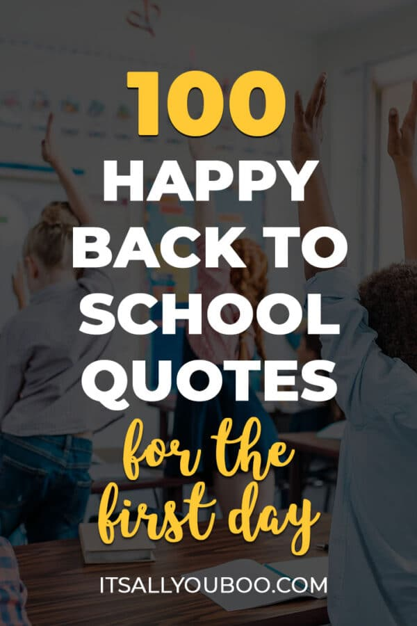 100 Happy Back to School Quotes for the First day of School