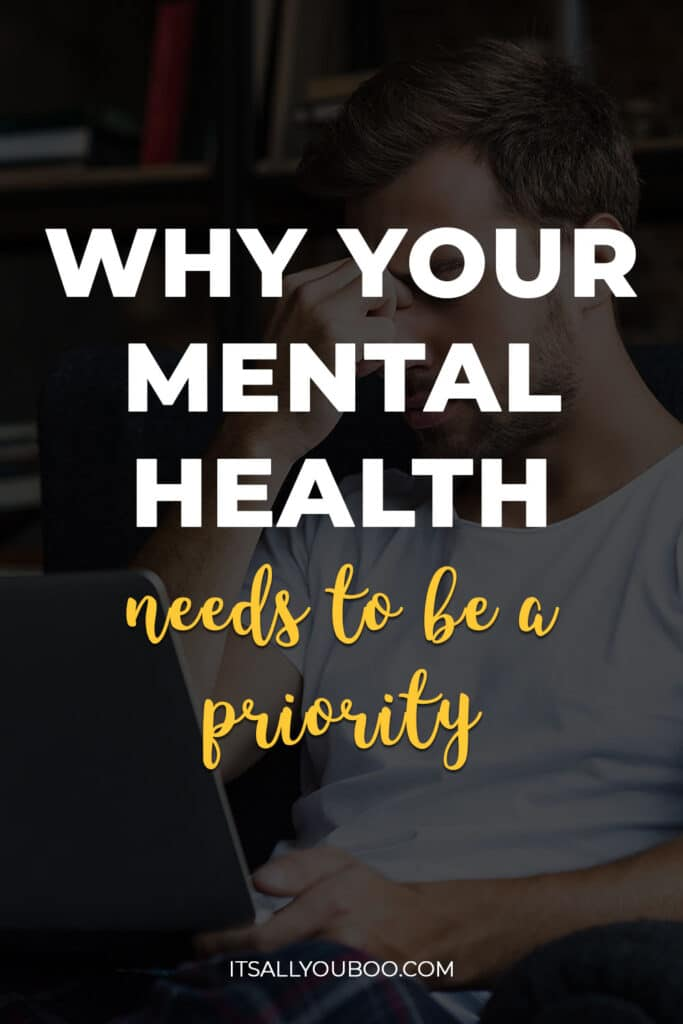 Why Your Mental Health Needs To Be Your Priority