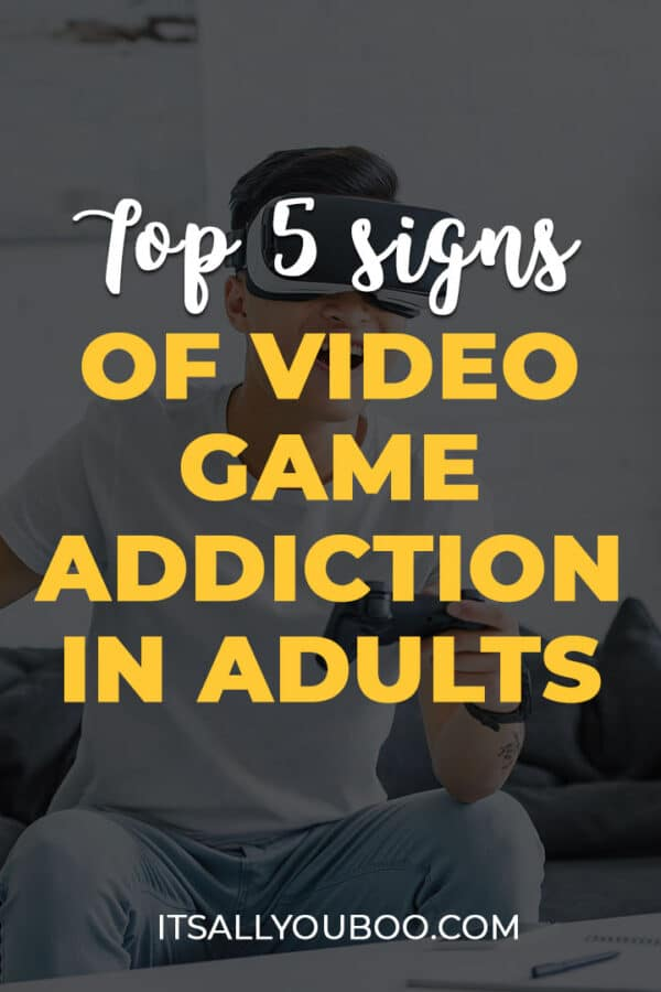 Top 5 Signs of Video Game Addiction in Adults