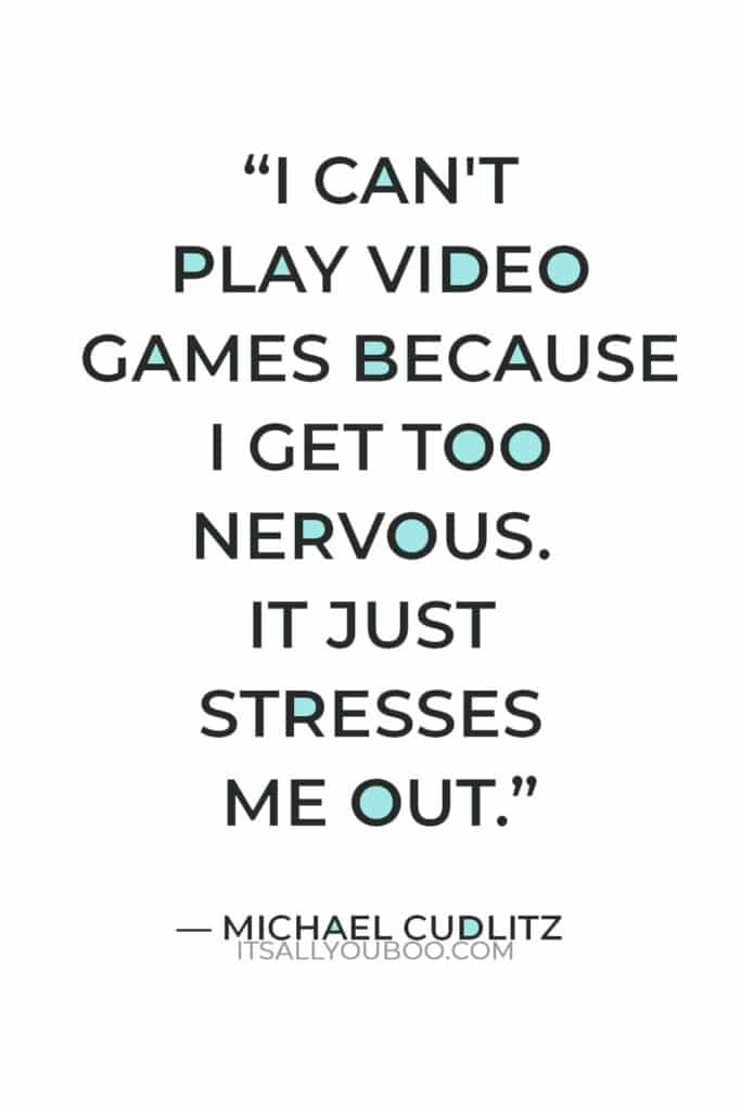 """""""I can't play video games because I get too nervous. It just stresses me out."""" — Michael Cudlitz"""