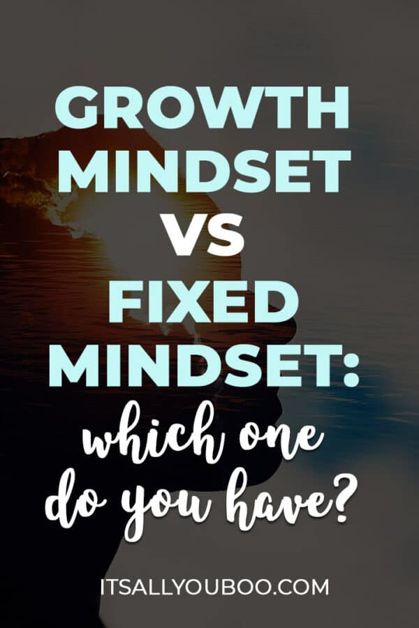 Growth Mindset vs Fixed Mindset: Which One Do You Have?