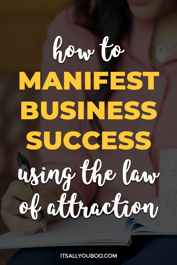 How to Manifest Business Success Using the Law of Attraction