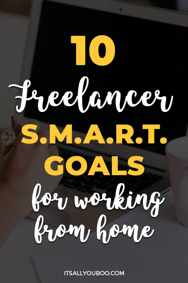 10 SMART Goals for Freelancers Who Work from Home