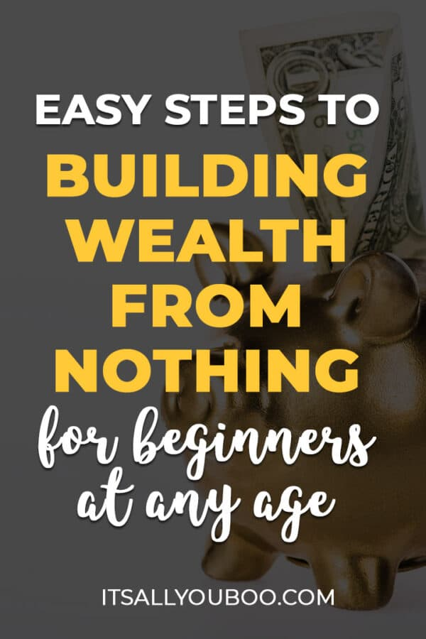 Easy Steps to Building Wealth from Nothing for Beginners at Any Age