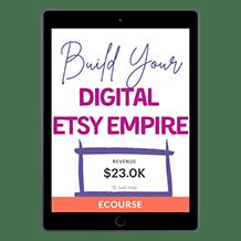 Build Your Digital Etsy Empire