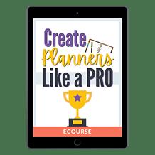 Create Planners Like A Pro