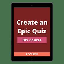 Create an Epic Quiz DIY Course