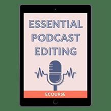 Essential Podcast Editing