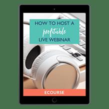 How To Host A Profitable Live Webinar
