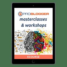 Exclusive ProBlogger Masterclasses