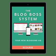 The Blog Boss System