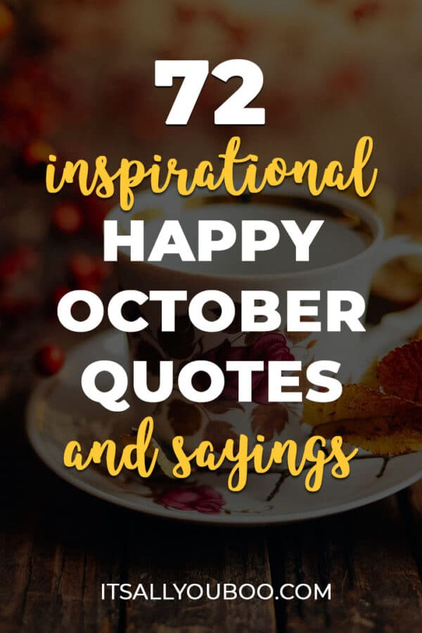 72 Inspirational Happy October Quotes and Sayings