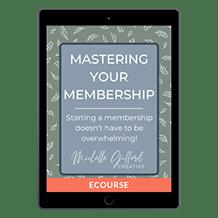 Mastering Your Membership
