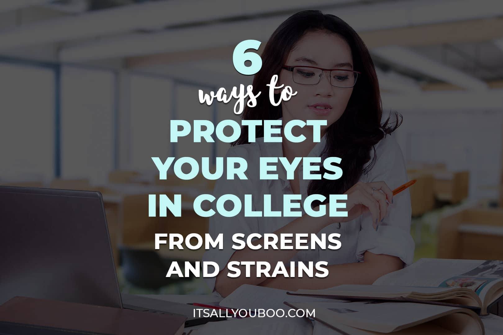 6 Ways to Protect Your Eyes in College from Screens and Strains