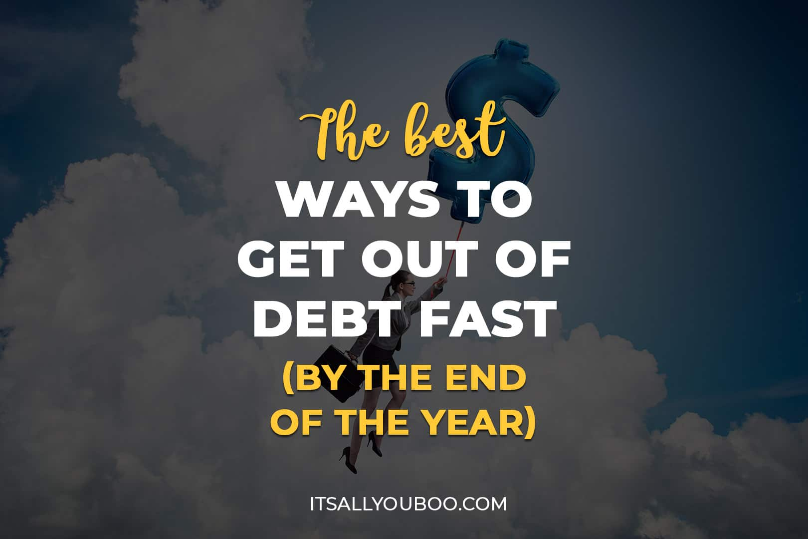 The Best Ways To Get Out Of Debt Fast (By The End Of The Year)