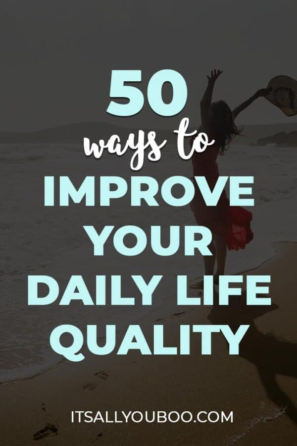 50 Ways to Improve Your Life Quality